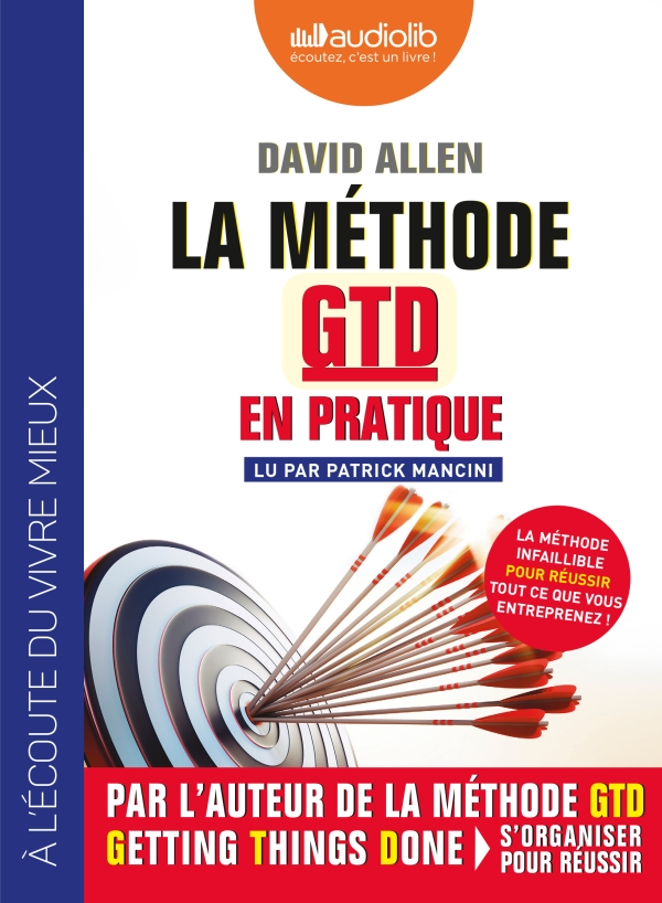 La méthode GTD (Getting Things Done) en pratique