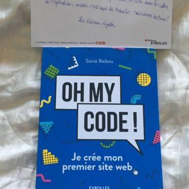 Oh my code ! : je crée mon premier site web de Sonia Baibou