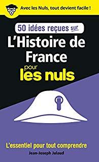 50 idées reçues sur l'Histoire de France pour les Nuls
